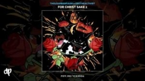 For Christ Sake 2 BY ThouxanbanFauni X UnoTheActivist